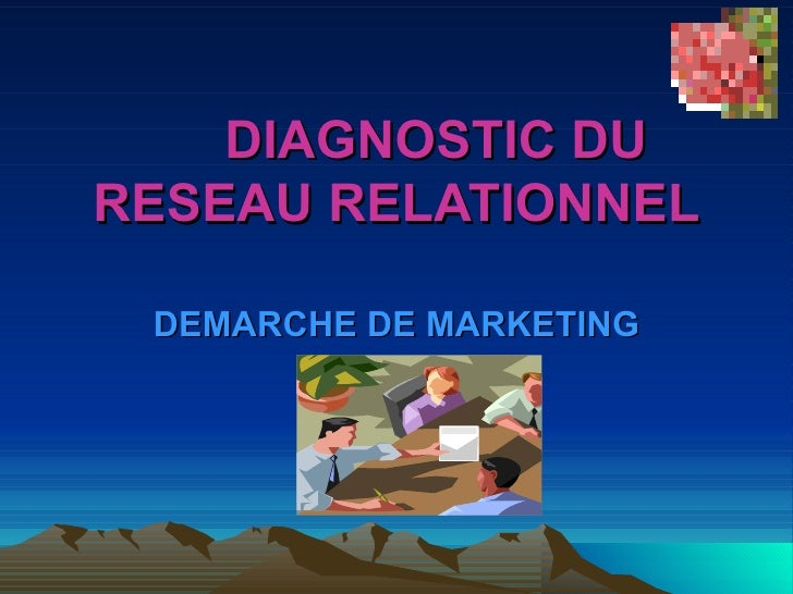 DIAGNOSTIC DURESEAU RELATIONNEL DEMARCHE DE MARKETING