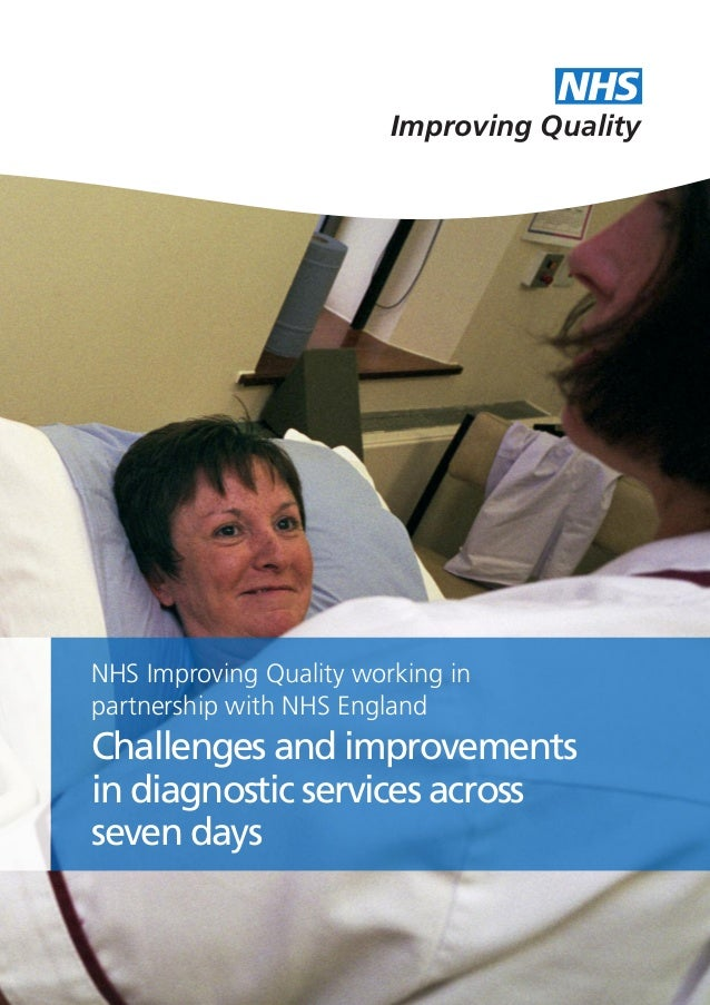 NHS Improving Quality  NHS Improving Quality working in partnership with NHS England  Challenges and improvements in diagn...