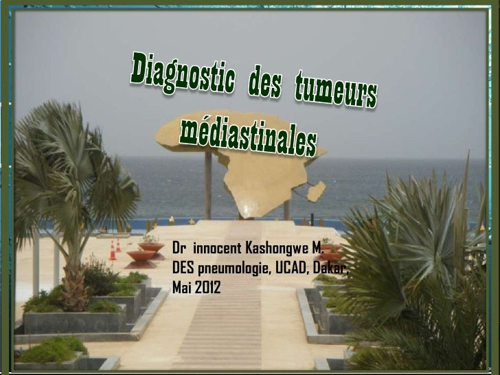 Dr innocent Kashongwe M.DES pneumologie, UCAD, Dakar,Mai 2012