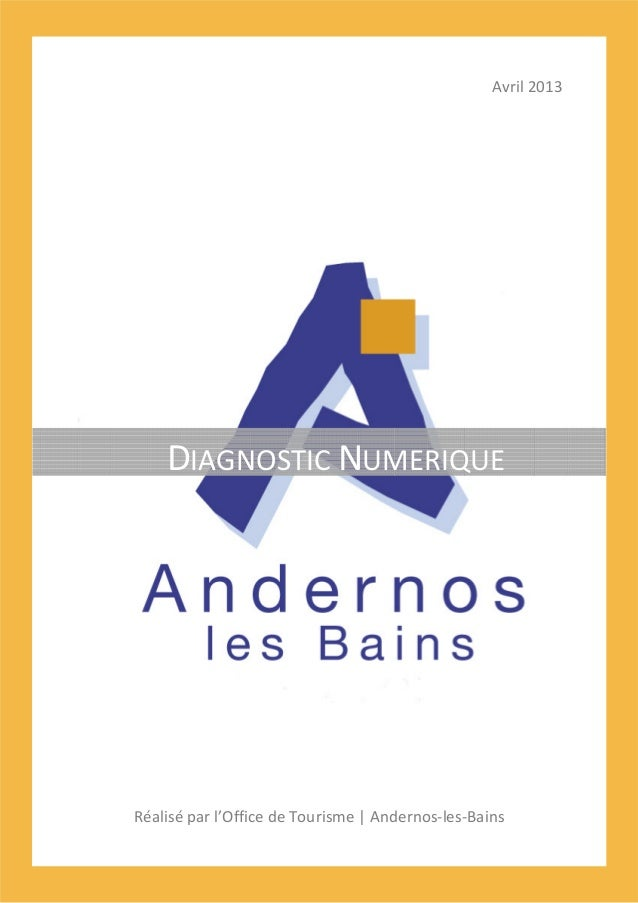 Avril 2013  DIAGNOSTIC NUMERIQUE  Réalisé par l'Office de Tourisme   Andernos-les-Bains