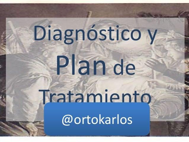 Diagnóstico y Plan de Tratamiento en ortodoncia @ortokarlos