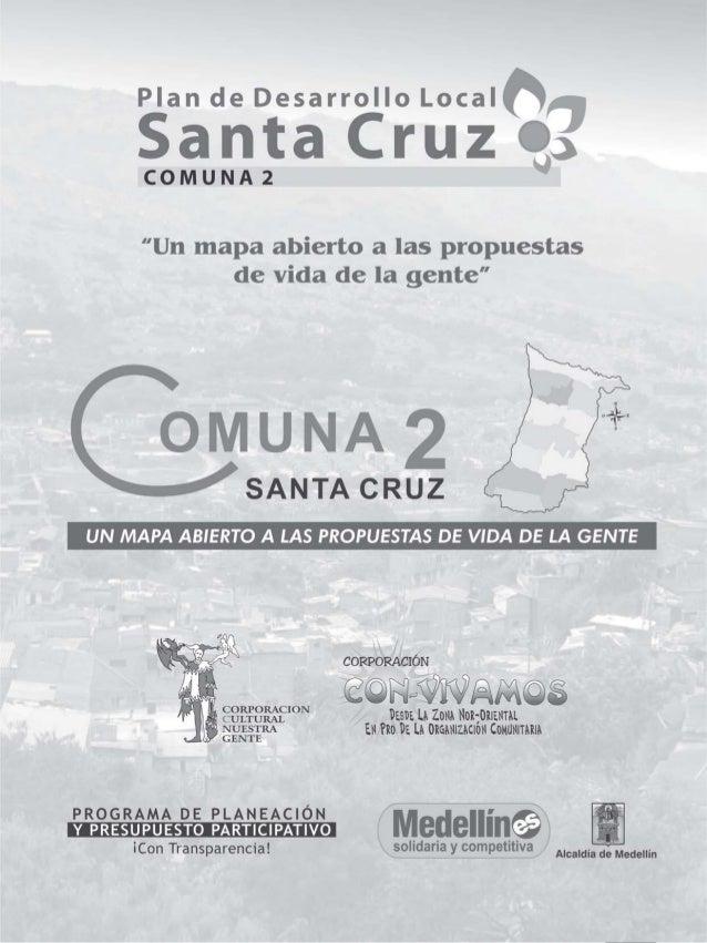 Plan de Desarrollo Local ____________________________________________________________ Comuna 2 Santa Cruz   OMUNA     2   ...