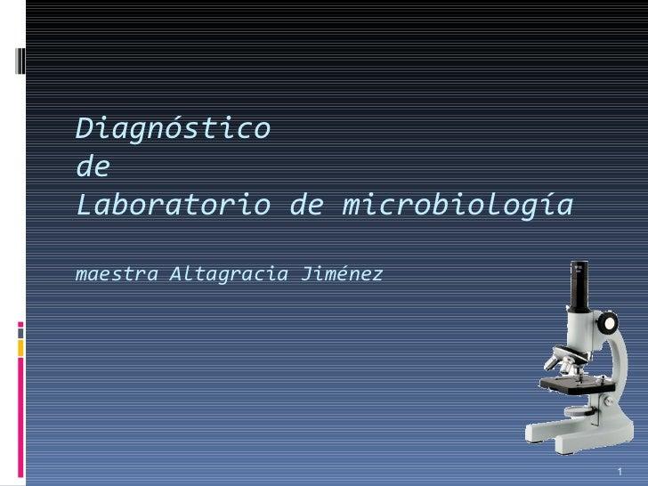 Diagnóstico  de  Laboratorio de microbiología maestra Altagracia Jiménez