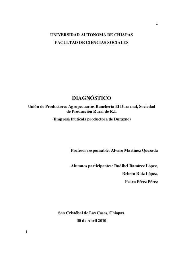 1 1 UNIVERSIDAD AUTONOMA DE CHIAPAS FACULTAD DE CIENCIAS SOCIALES DIAGNÓSTICO Unión de Productores Agropecuarios Ranchería...