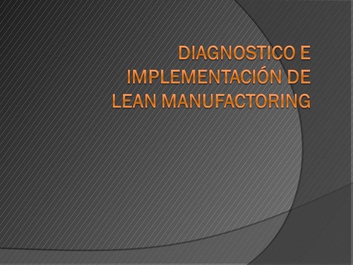Elementos clave para el    éxito de la    implementación   Lean Manufacturing es un proyecto estratégico.   La estructur...
