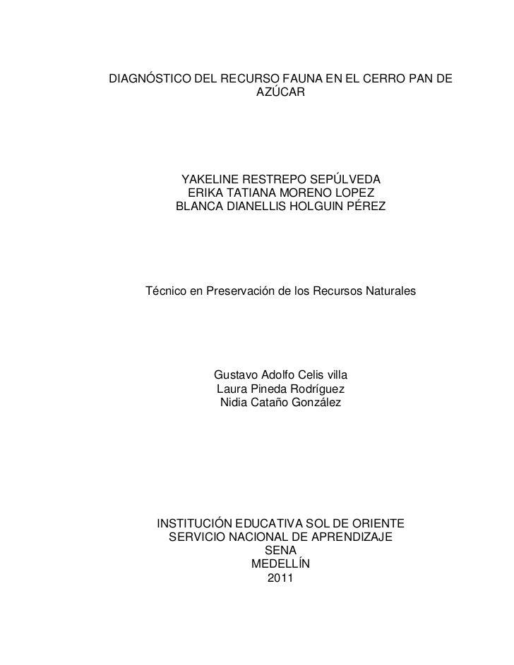 DIAGNÓSTICO DEL RECURSO FAUNA EN EL CERRO PAN DE                    AZÚCAR           YAKELINE RESTREPO SEPÚLVEDA          ...