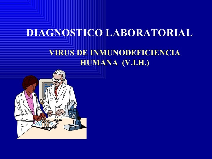 VIRUS DE INMUNODEFICIENCIA HUMANA  (V.I.H.) DIAGNOSTICO LABORATORIAL