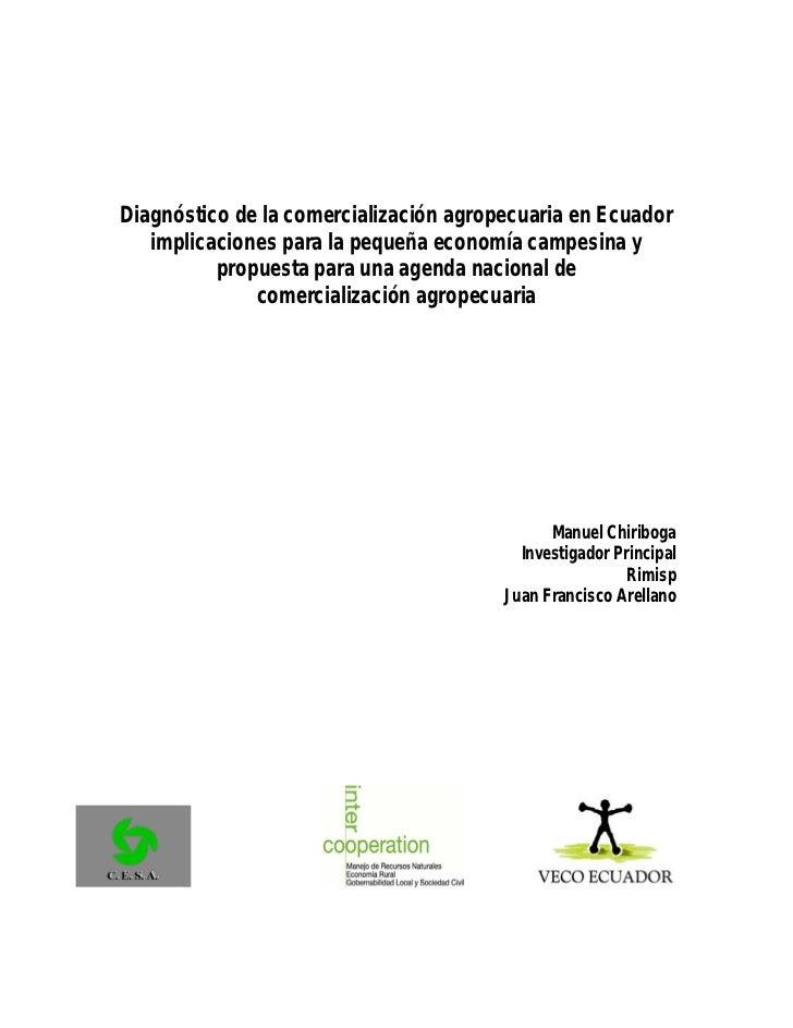 Diagnóstico de la comercialización agropecuaria en Ecuador   implicaciones para la pequeña economía campesina y          p...