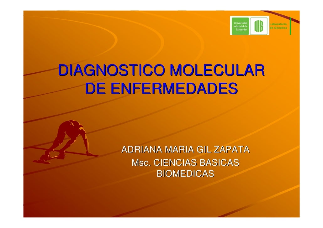 Laboratorio                                  de Genética     DIAGNOSTICO MOLECULAR    DE ENFERMEDADES         ADRIANA MARI...