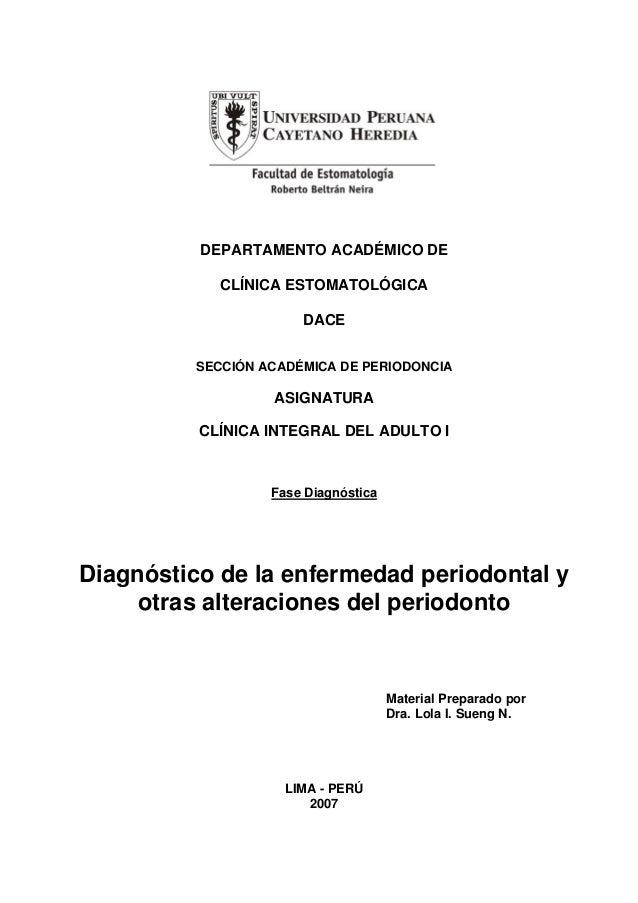 DEPARTAMENTO ACADÉMICO DE CLÍNICA ESTOMATOLÓGICA DACE SECCIÓN ACADÉMICA DE PERIODONCIA  ASIGNATURA CLÍNICA INTEGRAL DEL AD...