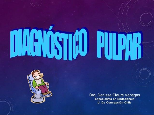 Dra. Denisse Claure Venegas Especialista en Endodoncia U. De Concepción-Chile