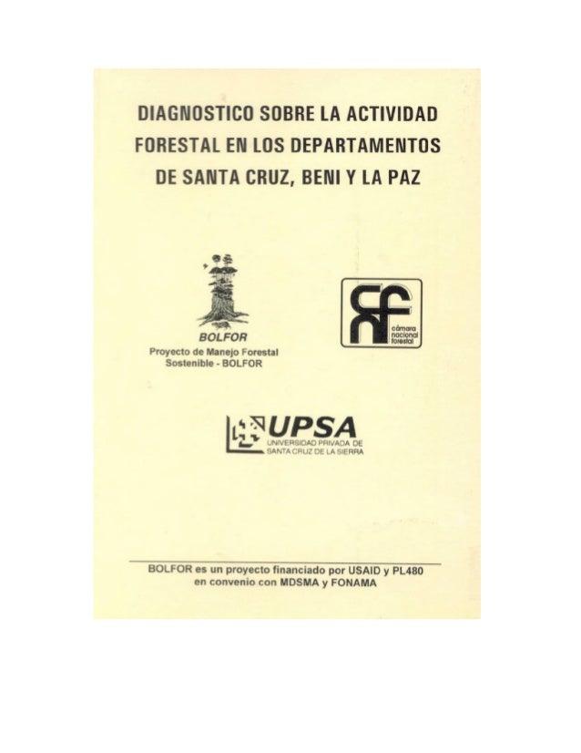 DIAGNOSTICO SOBRE LAACTIVIDAD FORESTAL EN LOSDEPARTAMENTOS DE SANTA    CRUZ, BENI Y LA PAZ Proyecto de Manejo Forestal   C...