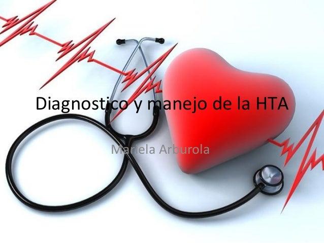 Diagnostico y manejo de la HTA Mariela Arburola