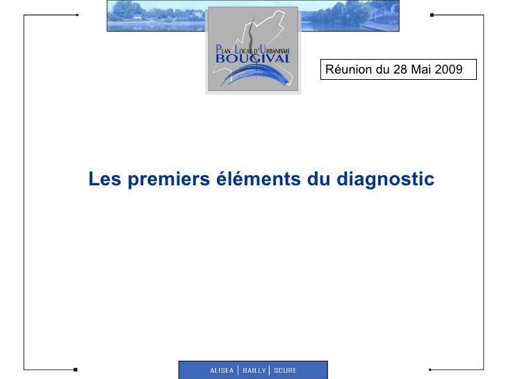 Les premiers éléments du diagnostic Réunion du 28 Mai 2009