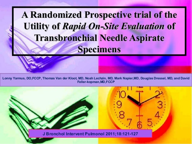 A Randomized Prospective trial of the           Utility of Rapid On-Site Evaluation of              Transbronchial Needle ...