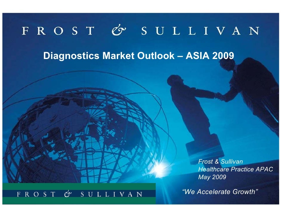 Partnering with clients to create innovative growth strategies     Diagnostics Market Outlook – ASIA 2009                 ...