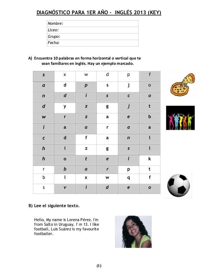 DIAGNÓSTICO PARA 1ER AÑO - INGLÉS 2013 (KEY)            Nombre:            Liceo:            Grupo:            Fecha:A) En...
