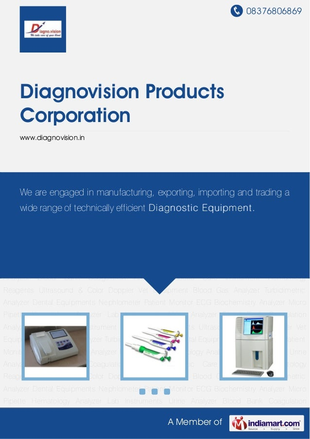 08376806869A Member ofDiagnovision ProductsCorporationwww.diagnovision.inBiochemistry Analyzer Micro Pipette Hematology An...
