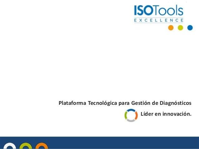 Plataforma Tecnológica para Gestión de Diagnósticos Líder en innovación.