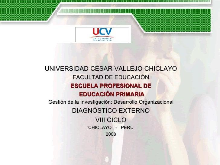 UNIVERSIDAD CÉSAR VALLEJO CHICLAYO FACULTAD DE EDUCACIÓN ESCUELA PROFESIONAL DE EDUCACIÓN PRIMARIA Gestión de la Investiga...