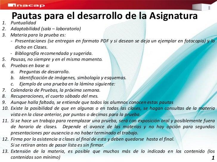 1.   Pautas para el desarrollo de la Asignatura   Puntualidad2. Adaptabilidad (sala – laboratorio)3. Materia para la prueb...