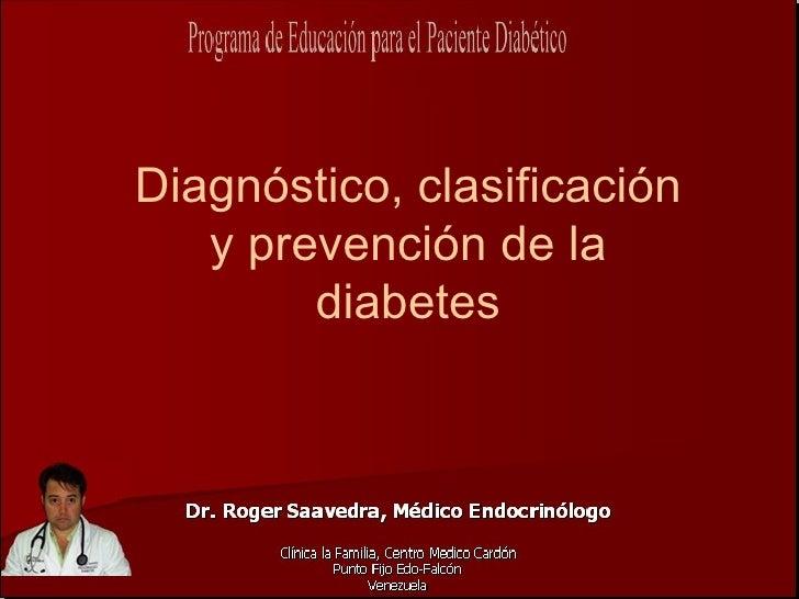 Diagnóstico, clasificación    y prevención de la         diabetes
