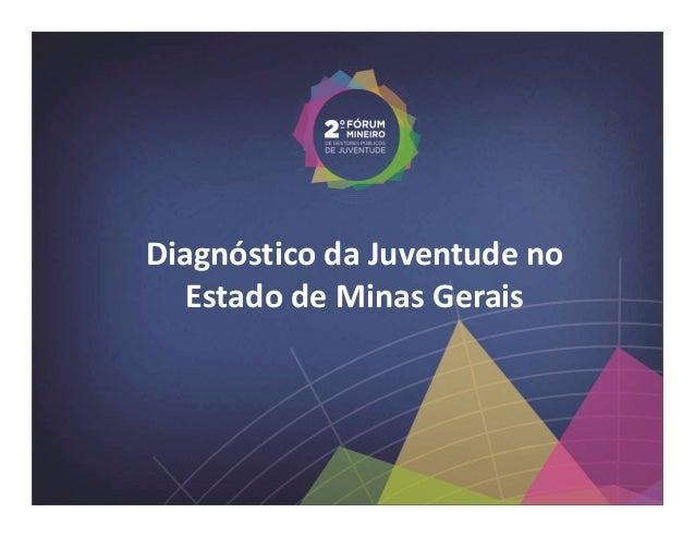Diagnóstico da Juventude no   Estado de Minas Gerais