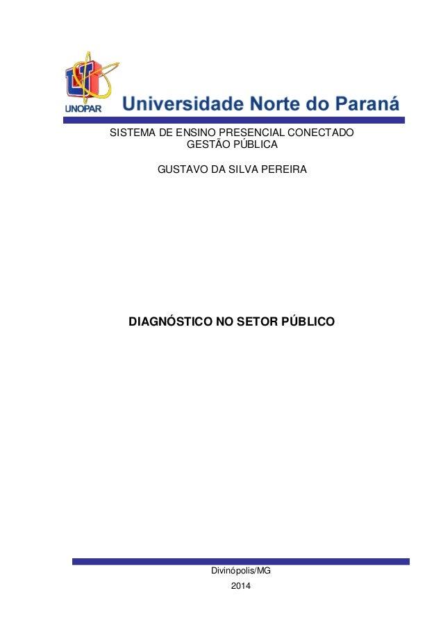 SISTEMA DE ENSINO PRESENCIAL CONECTADO  GESTÃO PÚBLICA  GUSTAVO DA SILVA PEREIRA  DIAGNÓSTICO NO SETOR PÚBLICO  Divinópoli...