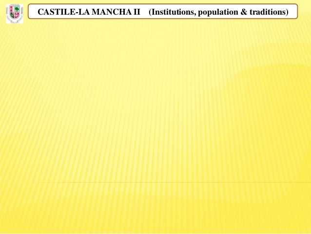 CASTILE-LA MANCHA II (Institutions, population & traditions)