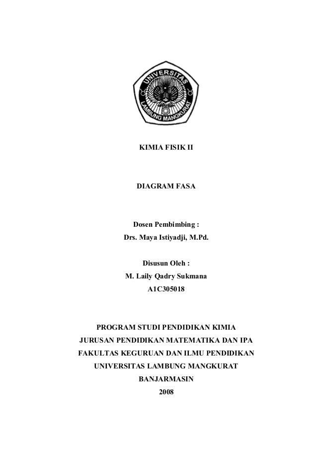 KIMIA FISIK II             DIAGRAM FASA           Dosen Pembimbing :         Drs. Maya Istiyadji, M.Pd.              Disus...