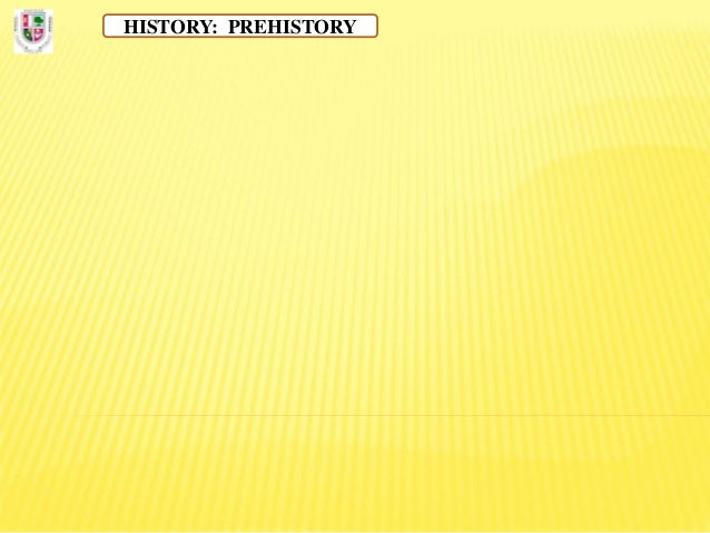 HISTORY: PREHISTORY