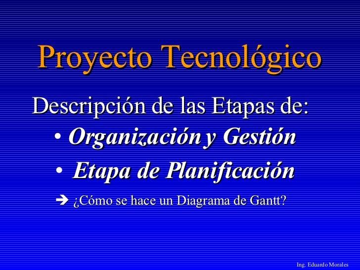 Descripción de las Etapas de Organización y Gestion, y de Planificación.
