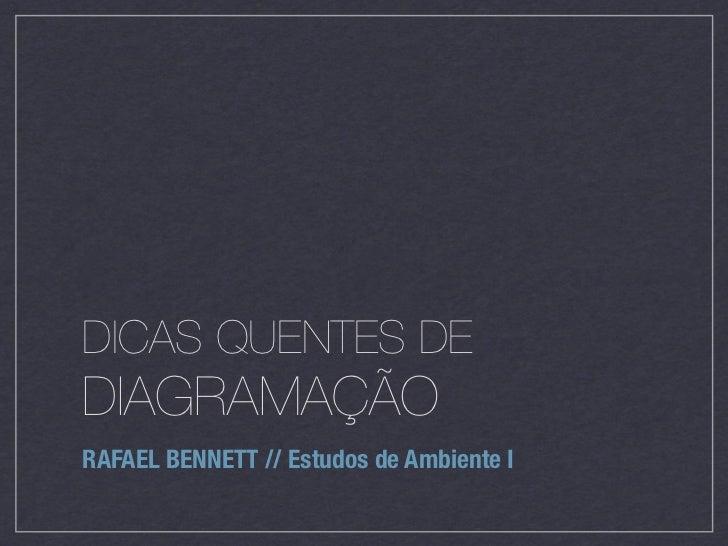 DICAS QUENTES DEDIAGRAMAÇÃORAFAEL BENNETT // Estudos de Ambiente I