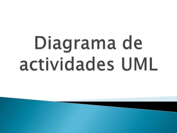 Diagrama de actividades UML<br />