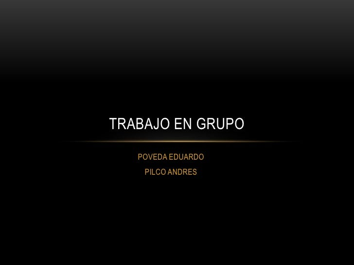 TRABAJO EN GRUPO   POVEDA EDUARDO    PILCO ANDRES