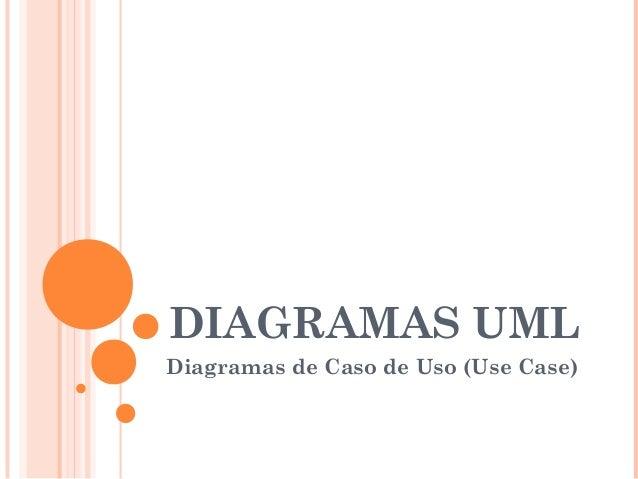 DIAGRAMAS UML Diagramas de Caso de Uso (Use Case)