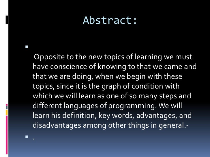 Abstract:      Opposite to the new topics of learning we must   have conscience of knowing to that we came and   that we ...