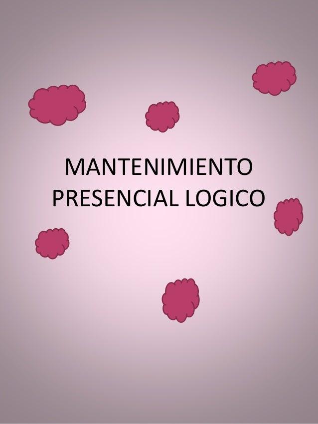 MANTENIMIENTO PRESENCIAL LOGICO
