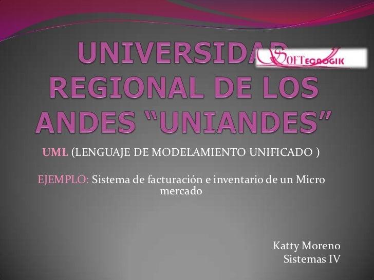 UML (LENGUAJE DE MODELAMIENTO UNIFICADO )EJEMPLO: Sistema de facturación e inventario de un Micro                       me...