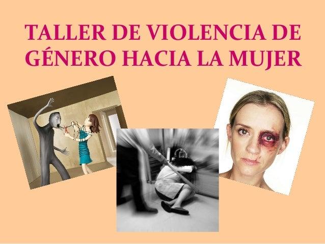 TALLER DE VIOLENCIA DE GÉNERO HACIA LA MUJER