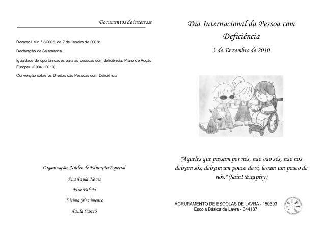 Documentos de interesse Decreto-Lei n.º 3/2008, de 7 de Janeiro de 2008: Declaração de Salamanca Igualdade de oportunidade...