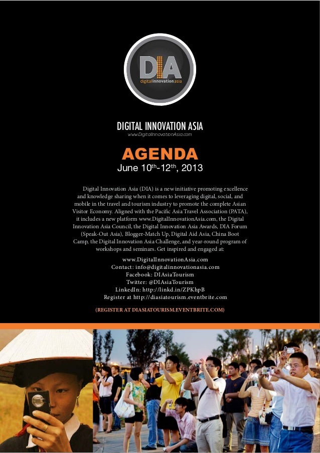 June 10th-12th, 2013AGENDADigital Innovation Asia (DIA) is a new initiative promoting excellenceand knowledge sharing when...