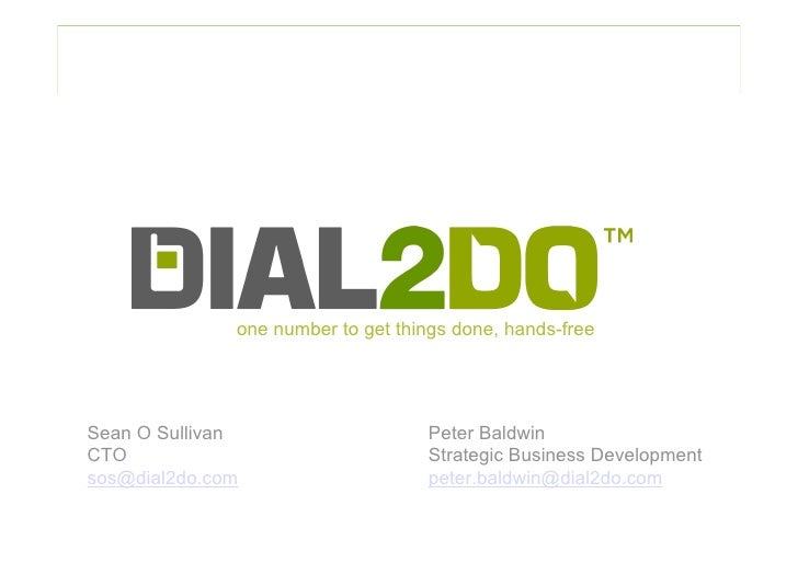 one number to get things done, hands-free     Sean O Sullivan                    Peter Baldwin CTO                        ...