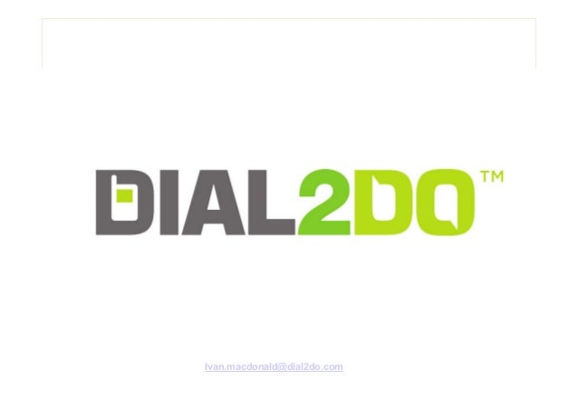 Ivan.macdonald@dial2do.com