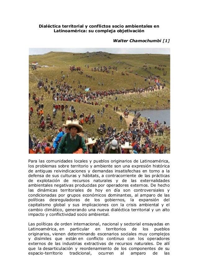 Dialéctica territorial y conflictos socio ambientales en Latinoamérica: su compleja objetivación Walter Chamochumbi [1] Pa...