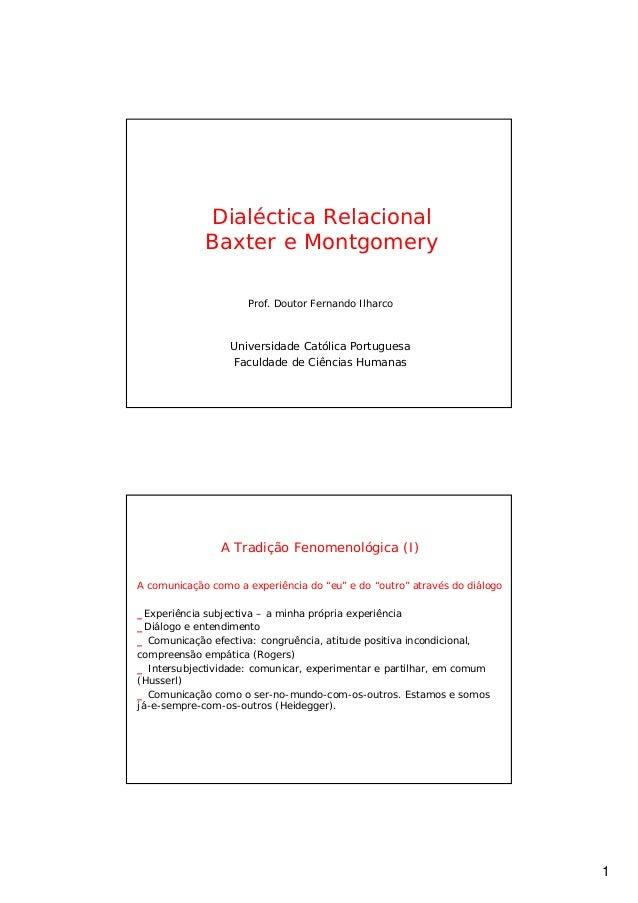 Dialéctica Relacional             Baxter e Montgomery                     Prof. Doutor Fernando Ilharco                  U...