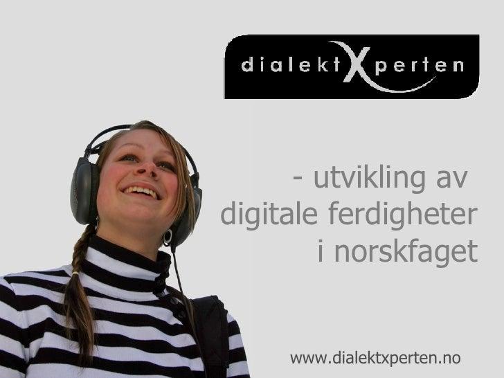 Dialektxperten og digitale ferdigheter