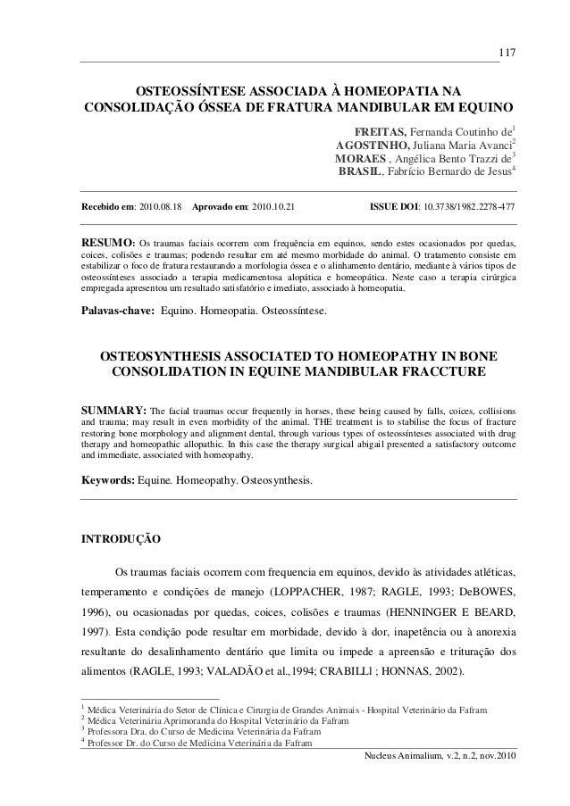 117  OSTEOSSÍNTESE ASSOCIADA À HOMEOPATIA NA  CONSOLIDAÇÃO ÓSSEA DE FRATURA MANDIBULAR EM EQUINO  FREITAS, Fernanda Coutin...