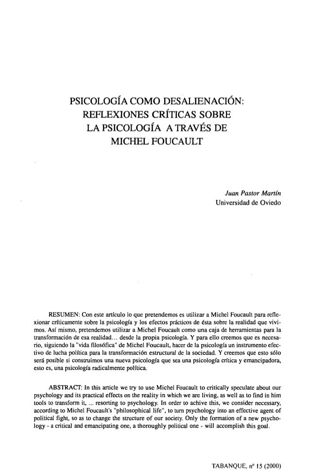 PSICOLOGÍA COMO DESALIENACIÓN: REFLEXIONES CRÍTICAS SOBRE LA PSICOLOGÍA A TRAVÉS DE MICHEL FOUCAULT Juan Pastor Martín Uni...