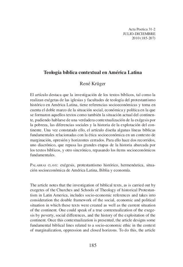 185 Acta Poetica 31-2 julio-diciembre 2010 (185-207) Teología bíblica contextual en América Latina René Krüger El artículo...
